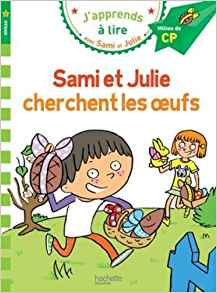 Sami et Julie CP Niveau 2 Sami et Julie cherchent les oeufs