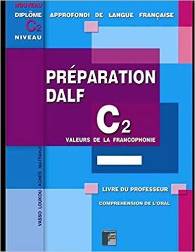 DALF C2 Pr�paration de l'oral - Livre du professeur: Avec corrig�s et fichiers mp3 � t�l�charger