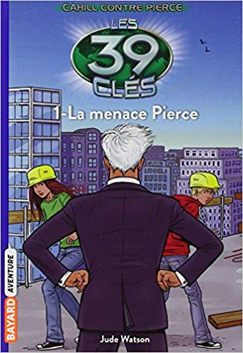 Les 39 clés - Cahill contre Pierce, Tome 01: La menace Pierce