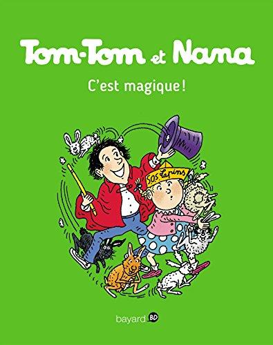 Tom-Tom et Nana - T21 - C'est magique !