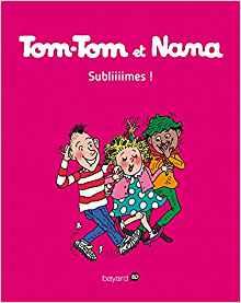 Tom-Tom et Nana, Tome 32: Subliiiimes !