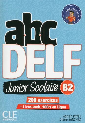 ABC DELF JUNIOR SCOLAIRE NIVEAU B2+ DVD + LIVRE WEB NC
