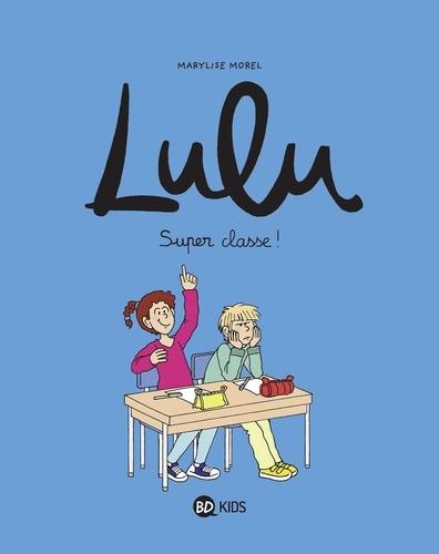 Lulu Tome 7 Super classe !