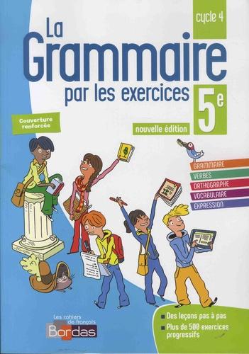 Français 5e Cycle 4 La grammaire par les exercices - Cahier d'exercices