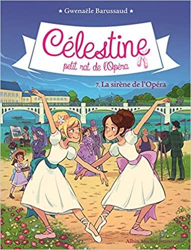 Célestine, petit rat de l'Opéra Tome 7 - Grand Format La sirène de l'Opéra