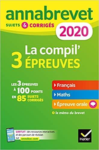 La compil' 3 épreuves - Sujets et corrigés français-maths-épreuve orale