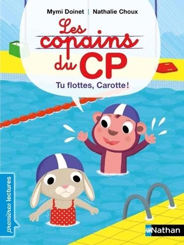 Les copains du CP - Tu flottes, Carotte !