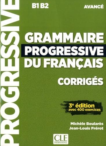 Grammaire progressive du français - Corrigés B1 B2 avancé -