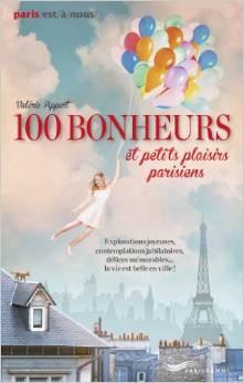 Paris, 100 bonheurs et petits plaisirs