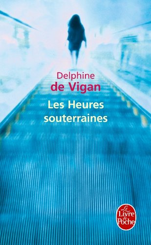 Les Heures souterraines (Prix des Lecteurs - Sélection 2011)