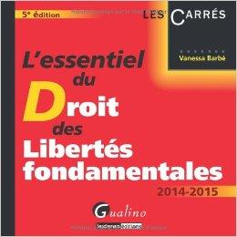 L'essentiel du droit des libertés fondamentales 2014-2015