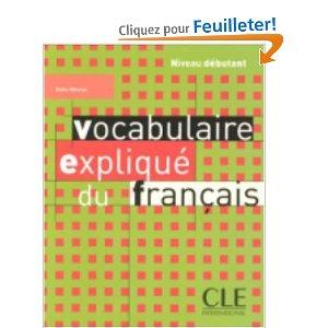 Vocabulaire expliqué du français : Niveau débutant