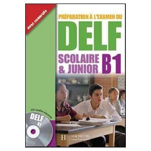 Préparation à l'examen du DELF scolaire & junior B1 (1CD audio)