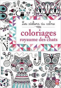 LES ATELIERS DU CALME - COLORIAGES ROYAUME DES CHATS
