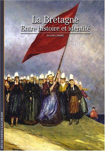 La Bretagne: Entre histoire et identité