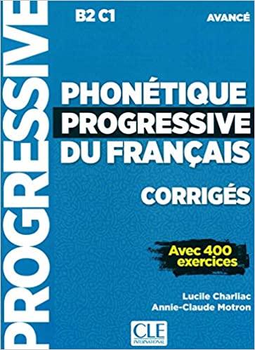 Phonétique progressive du français corrigés - Avec 400 exercices