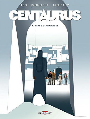 Centaurus T04 : Terre d'angoisse