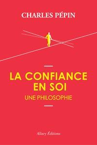 La Confiance en soi - Une philosophie