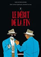 Julius Corentin Acquefacques, prisonnier des rêves Tome 4 - Album Le début de la fin, la fin du début - L'épaisseur du miroir
