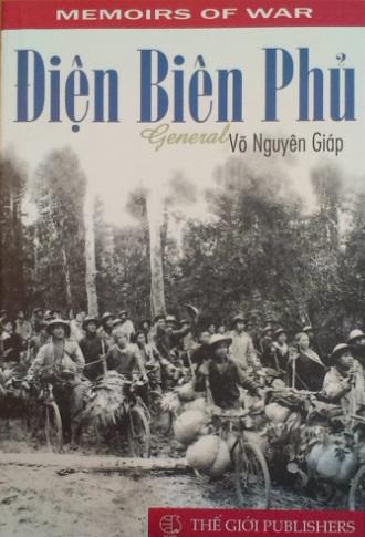 DIEN BIEN PHU - General Vo Nguyen Giap (Memoirs of war)