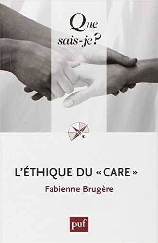 L'ETHIQUE DU CARE (2ED) QSJ 3903