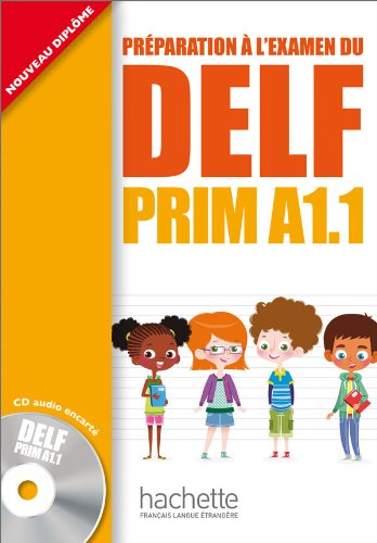 DELF PRIM A1.1 : LIVRE DE L'ELEVE + CD AUDIO