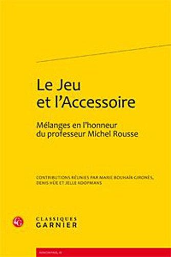 Le jeu et l'accessoire : Mélanges en l'honneur du professeur Michel Rousse