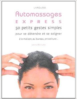 Auto Massages express !: 50 petits gestes simples pour rester zen au feu rouge !