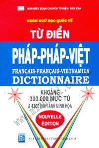 Từ điển Pháp - Pháp - Việt 300.000 từ ; Français - Français - Vietnamien Dictionnaire