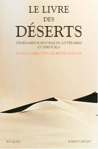 Le livre des déserts : Itinéraires scientifiques, littéraires et spirituels