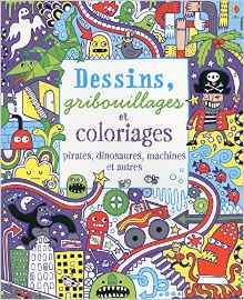 Dessins, gribouillages et coloriages - Pirates, dinosaures, machines et autres