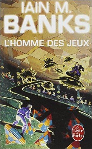 L'HOMME DES JEUX (CYCLE DE LA CULTURE, TOME 1)