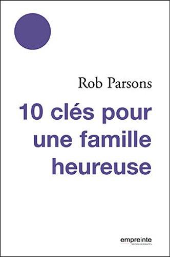 10 clés pour une famille heureuse