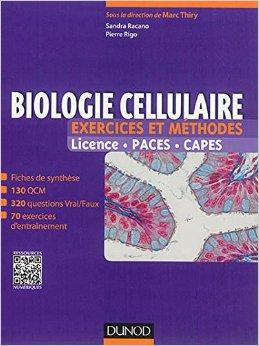 Biologie cellulaire - Exercices et méthodes: Fiches de cours et 500 QCM et exercices d'entrainement corrigés