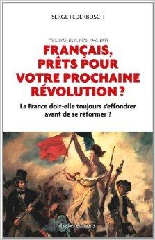 Français, prêts pour votre prochaine révolution ?