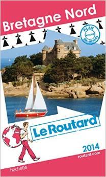 Guide du Routard Bretagne Nord 2014