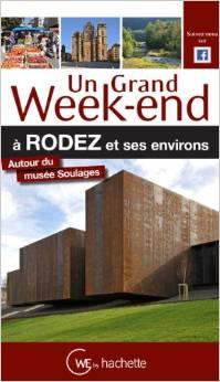 Un Grand Week-end à Rodez et ses environs