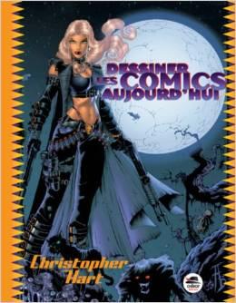Dessiner les comics aujourd'hui (Nouvelle édition)