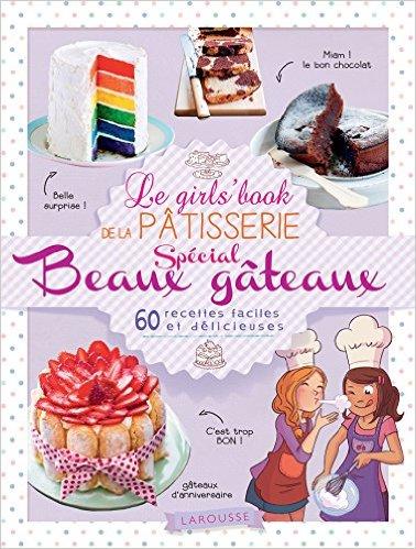 Le Girl's Book de la pâtisserie spécial beaux gâteaux