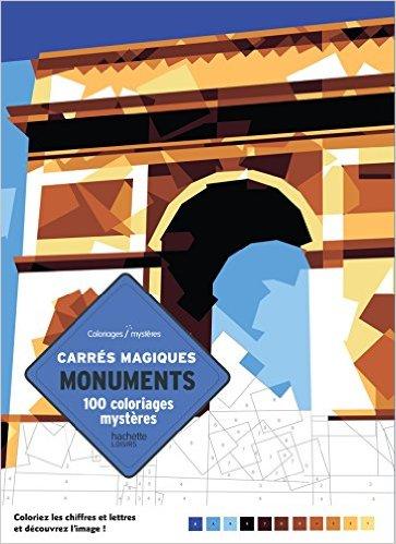 100 coloriages mystères en carrés magiques: Monuments du monde