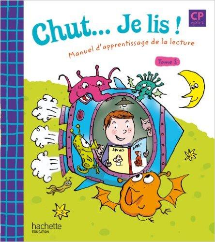 Chut... Je lis ! - Méthode de lecture CP - Livre élève Tome 2 - Ed.2009