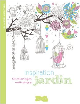 Inspiration jardin: 50 coloriages anti-stress (French Edition)