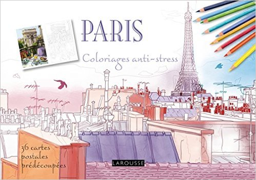 Larousse Paris coloriages anti stress - 36 cartes postales predecoupees (French Edition)