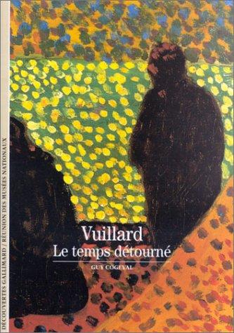Vuillard: Le temps détourné