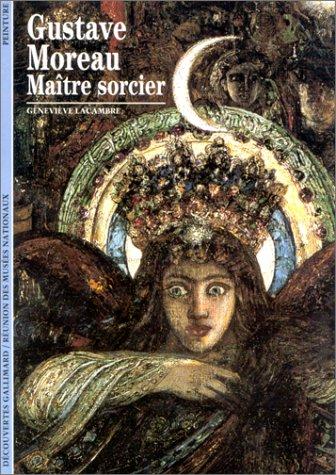 Gustave Moreau: Maître sorcier