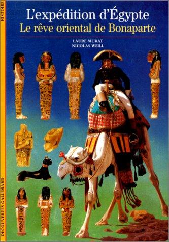 L'Expédition d'Egypte: Le Rêve oriental de Bonaparte