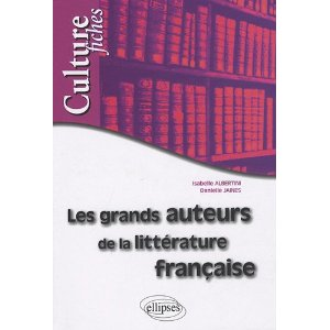LES GRANDS AUTEURS DE LA LITTERATURE FRANCAISE