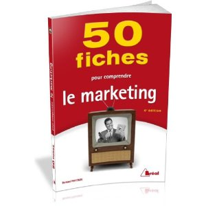 50 FICHES POUR COMPRENDRE LE MARKETING. 4E EDITION