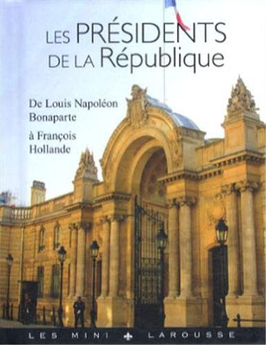 LES PRESIDENTS DE LA REPUBLIQUE