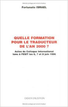 QUELLE FORMATION POUR LE TRADUCTEUR DE L'AN 2000 ?